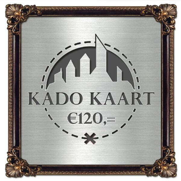 €120,- Kado Kaart