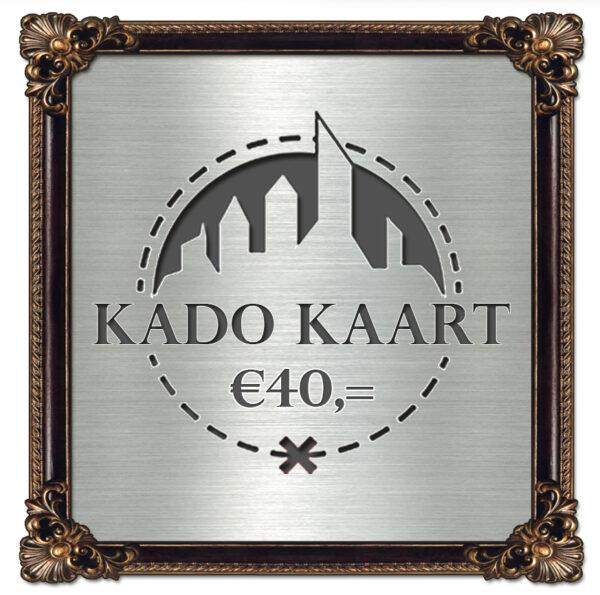 €40,- Kado Kaart