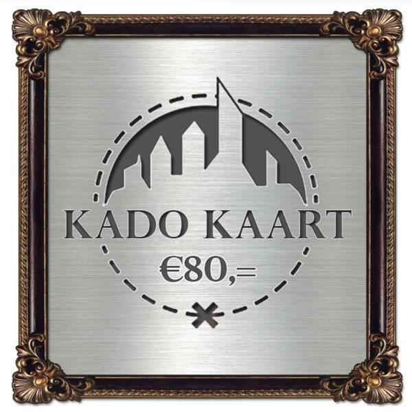 €80,- Kado Kaart